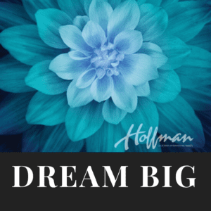 Everything Dream Big